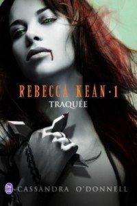 Rebecca Kean #1 - Traquée -
